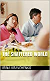 The shattered world (English Edition)
