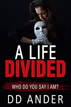 A LIFE DIVIDED: (WHO DO YOU SAY I AM?) by [ANDER, DD]