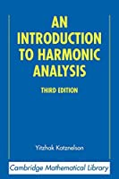 An Introduction to Harmonic Analysis (Cambridge Mathematical Library)