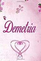 Demetria: Personalized Name Notebook/Journal Gift For Women & Girls 100 Pages (Pink Floral Design) for School, Writing Poetry, Diary to Write in, Gratitude Writing, Daily Journal or a Dream Journal.
