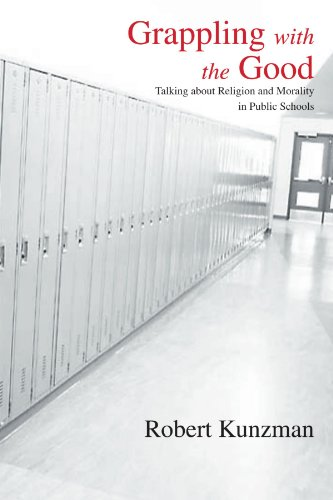 Download Grappling With the Good: Talking About Religion And Morality in Public Schools (S U N Y Series in Philosophy of Education) 0791466868