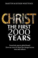 Christ: The First Two Thousand Years; from Holy Man to Global Brand: How Our View of Christ Has Changed Across Time and Cultures