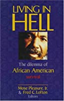Living in Hell: The Dilemma of African-American Survival