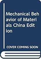 Mechanical Behavior of Materials China Edition
