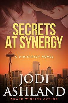 Secrets at Synergy: Mystery Romance (A U-District Novel Book 1) by [Ashland, Jodi]