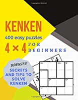 KENKEN 400 easy puzzles FOR BEGINNERS 4×4  BONUSES TIPS AND SECRETS TO SOLVE KENKEN