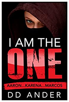 I AM THE ONE: AARON...KARENA...MARCOS by [ANDER, DD]