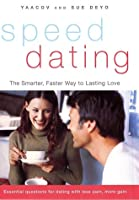 SpeedDating(SM): The Smarter, Faster Way to Lasting Love