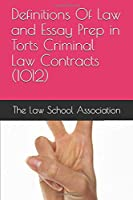 Definitions Of Law and Essay Prep in Torts Criminal Law Contracts  (1012) (The Law School Association)