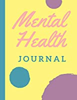 Mental Health Journal: Psych Notebook | Mental Health Self Care | Wellness Diary | Mental Illness | Complex PTSD | Anxiety and Hope | Depression | Signs and Symptoms