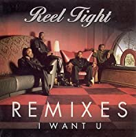 I Want U-Remixes by Reel Tight (Artist)