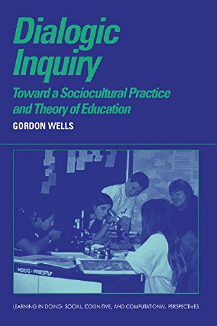 特徴贈り物同封するDialogic Inquiry: Towards a Socio-cultural Practice and Theory of Education (Learning in Doing: Social, Cognitive and Computational Perspectives) (English Edition)