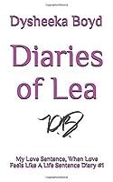 Diaries of Lea: My Love Sentence, When Love Feels Like A Life Sentence Diary #1
