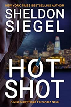 Hot Shot (Mike Daley/Rosie Fernandez Legal Thriller Book 10) by [Siegel, Sheldon]