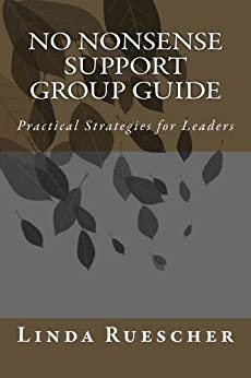 [Ruescher, Linda]のNo Nonsense Support Group Guide (English Edition)