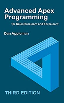 Advanced Apex Programming for Salesforce.com and Force.com by [Appleman, Dan]