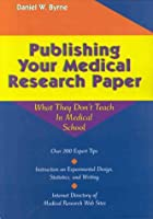 Publishing Your Medical Research Paper: What They Don't Teach in Medical School