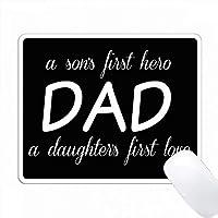 お父さん、息子の最初の英雄、娘が最初に愛している、白いレタリング PC Mouse Pad パソコン マウスパッド