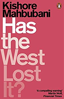 Has the West Lost It?: A Provocation by [Mahbubani, Kishore]