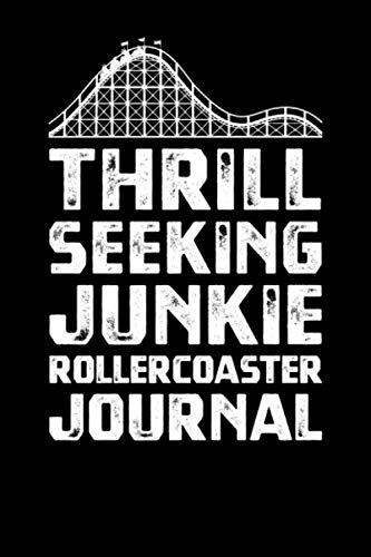 Thrill Seeking Junkie Rollercoaster Journal