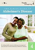 The Family Guide to Alzheimers Disease: Volume 4- Family Caregiving