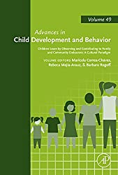 Children Learn by Observing and Contributing to Family and Community Endeavors: A Cultural Paradigm (Advances in Child Development and Behavior)