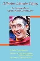 A Modern Liberation Odyssey: Autobiography of Tibetan Buddhist Nomad Lama