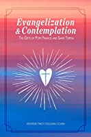 Evangelization & Contemplation: The Gifts of Pope Francis and Saint Teresa