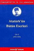Atatuerkuen Buetuen Eserleri Cilt 2: 1915-1919