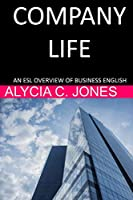 Company Life: An ESL Overview of Business English