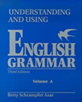 Understanding and Using English Grammar: Student Book A