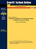 Outlines & Highlights for Contemporary Moral Problems