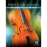 First 50 Songs You Should Play on Cello: A Must-Have Collection of Well-Known Songs, Including Many Cello Features