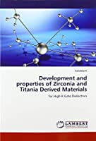 Development and properties of Zirconia and Titania Derived Materials: for High-K Gate Dielectrics