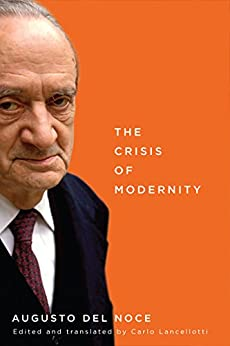 The Crisis of Modernity by [Noce, Augusto Del]