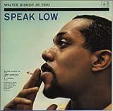 スピーク・ロウ+3 [Gold CD] / ウォルター・ビショップJr., ジミー・ギャルソン, G.T.ホーガン (演奏) (CD - 1999)