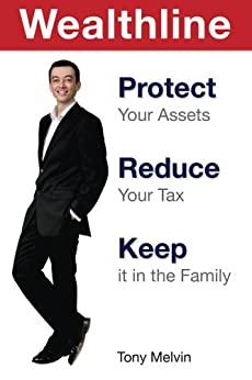 Wealthline: Protect Your Assets, Reduce Your Tax, Keep it in the Family by [Melvin, Tony]