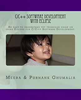 C/C++ Software Development with Eclipse by [Ghumalia, Purnank, Ghumalia, Meera]