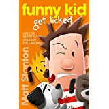 Funny Kid Get Licked (Funny Kid, #4)