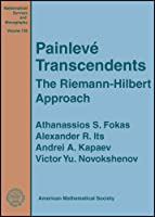 Painleve Transcendents: The Riemann-hilbert Approach (Mathematical Surveys and Monographs)