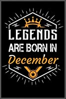legends are born in december: A Happy Birthday Notebook Journal for Kids, Birthday Journal for Girls & Boys / Birthday Gift ! - Composition Size (6*9) with 101 page