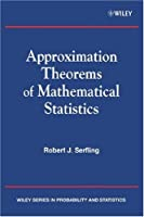 Approximation Theorems of Mathematical Statistics (Wiley Series in Probability and Statistics)