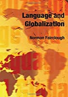 Language and Globalization by Norman Fairclough(2006-12-07)