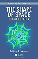 The Shape of Space (Textbooks in Mathematics)