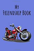 My Friendship Book: Motorcycle | Friendbook | Friendship Journal | For Kids to fill  in | Up to 49 Friends | Softcover | Gift Idea
