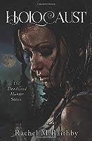 Holocaust (The Deadwood Hunter Series)