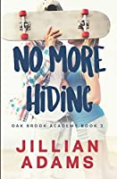 No More Hiding: A Young Adult Sweet Romance (Oak Brook Academy)