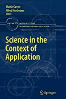 Science in the Context of Application (Boston Studies in the Philosophy and History of Science)