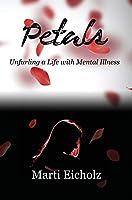 Petals: Unfurling a Life with Mental Illness