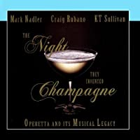 The Night They Invented Champagne: Operetta and its Musical Legacy